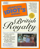 Complete Idiots Guide to British Royalty -  cover