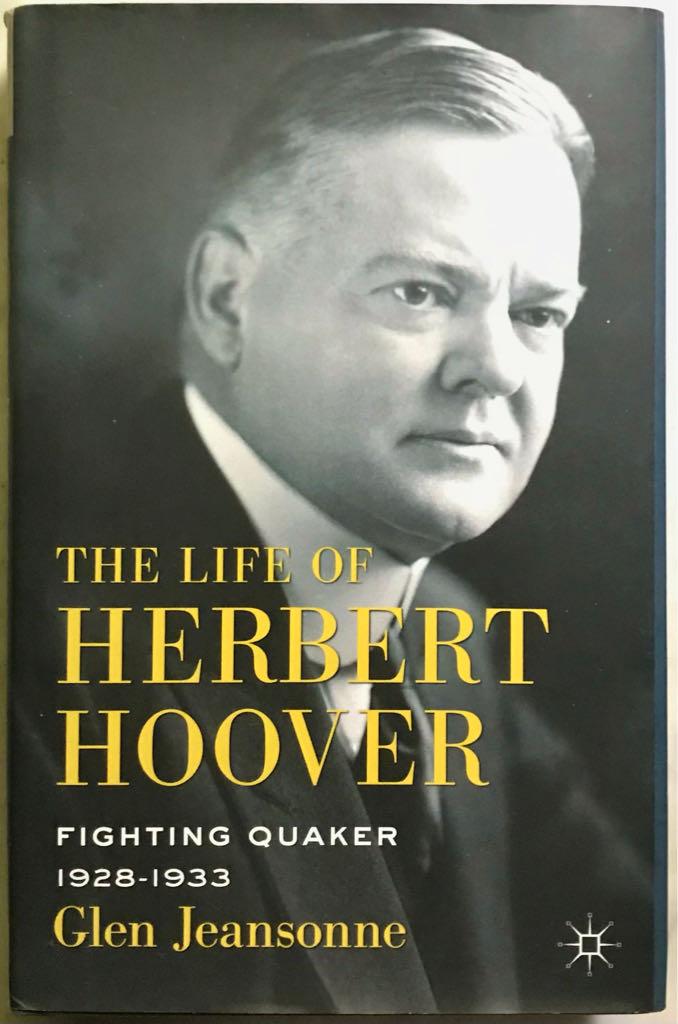 The Life of Herbert Hoover: Fighting Quaker, 1928-1933 - Hardcover cover