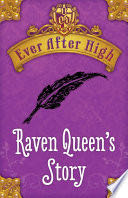 Ever After High: Raven Queen's Story -  cover