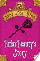 Ever After High: Briar Beauty's Story -  cover