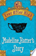 Ever After High: Madeline Hatter's Story -  cover