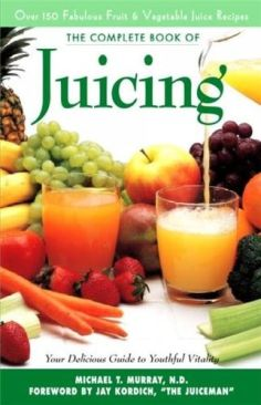 Complete Book of JuicingYour Delicious Guide to Healthful Living Michael T. MurrayNON-FICTION ENGLISH - Paperback cover