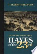 Hayes of the Twenty-Third: The Civil War Volunteer Officer - Hardcover cover