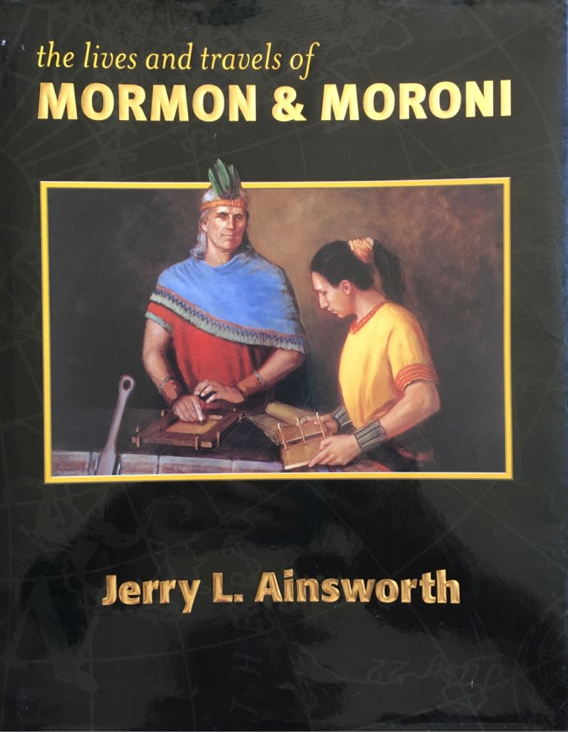 The Lives And Travels Of Mormon And Moroni - Hardcover cover