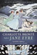 Charlotte Brontë before Jane Eyre -  cover
