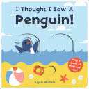 I Thought I Saw a Penguin! -  cover