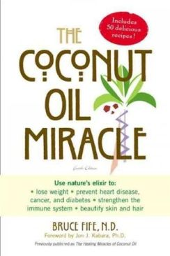 Coconut Oil Miracle Bruce Fife, Jon J. KabaraNON-FICTION ENGLISH - Paperback cover
