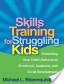 Skills Training for Struggling Kids: Promoting Your Child's Behavioral, Emotional, Academic, and Social Development - Paperback cover