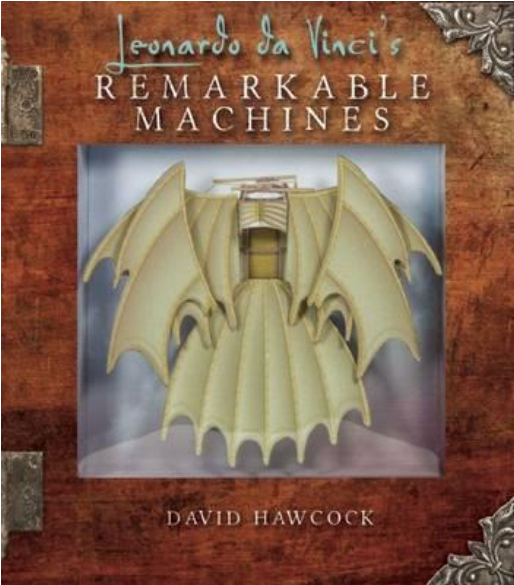 **Leonardo Da Vinci's Remarkable Machines - Hardcover cover