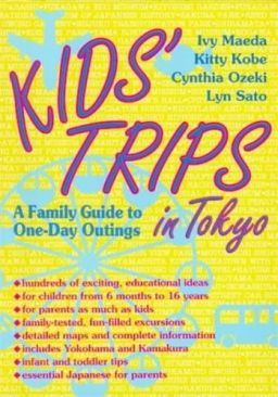 Kids Trips in TokyoA Family Guide to One-Day Outings Cynthia Ozeki, Ivy Maeda, Kitty KobeNON-FICTION ENGLISH -  cover