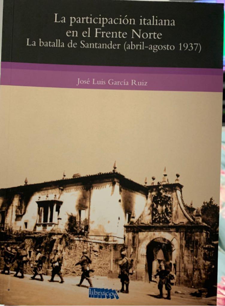 Lá Participación Italiana en el Frente Norte: Lá Batalha de Santander (abril-agosto 1937) -  cover