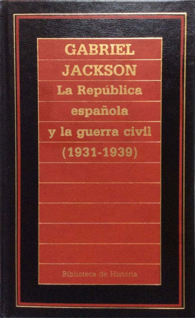 LA REPUBLICA ESPAÑOLA Y LA GUERRA CIVIL (1931-1939) - Hardcover cover