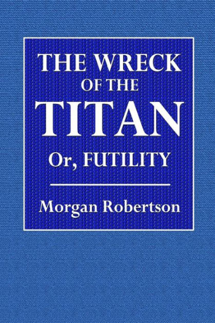 The Wreck Of The Titan or Futility -  cover