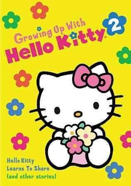 Growing Up With Hello Kitty - 2 - Hello Kitty Learns To Share (and other stories) - DVD cover