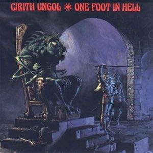 CIRITH UNGOL One Foot In Hell - 12