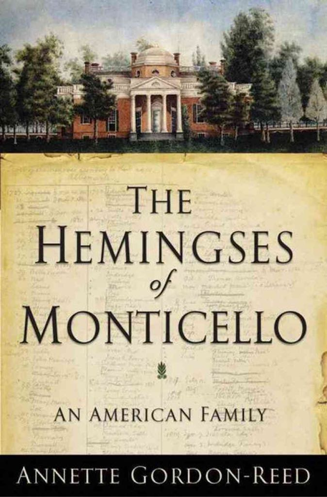 hemmings of monticello The hemingses of monticello: an american family, by annette gordon-reed (ww norton & company) share: twitter facebook email a painstaking exploration of a sprawling multi-generation slave family that casts provocative new light on the relationship between sally hemings and her master, thomas jefferson.