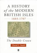 A History of the Modern British Isles, 1603-1707 Book - Blackwell Publishing front image (front cover)
