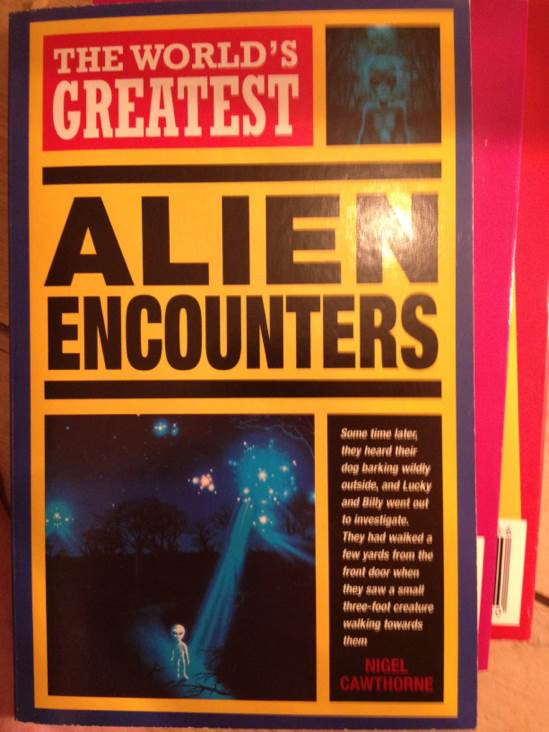 Alien Encounters, The Worlds Greatest Book - Octopus Publishing Group front image (front cover)