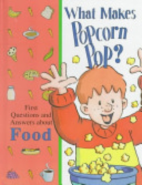 What Makes Popcorn Pop? Book - Time Life Education front image (front cover)