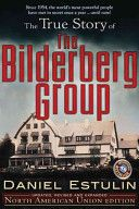 Bilderberg Group, The True Story of the Book - TrineDay, LLC (USA) front image (front cover)