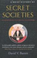 Secret Societies, A Brief History of Book - Robinson Publishing front image (front cover)