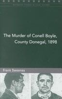 The Murder of Conell Boyle, Donegal, 1898 Book - Four Courts PressLtd front image (front cover)