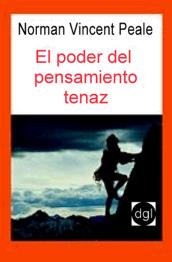 PODER DEL PENSAMIENTO TENAZ  EL