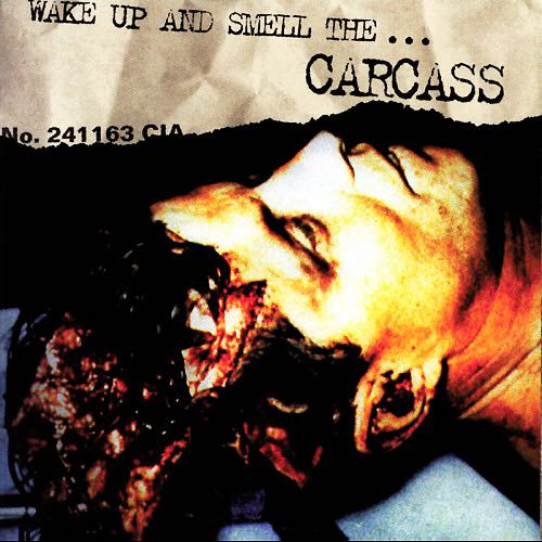 "Wake Up And Smell The... Carcass Music - Carcass (12"") front image (front cover)"