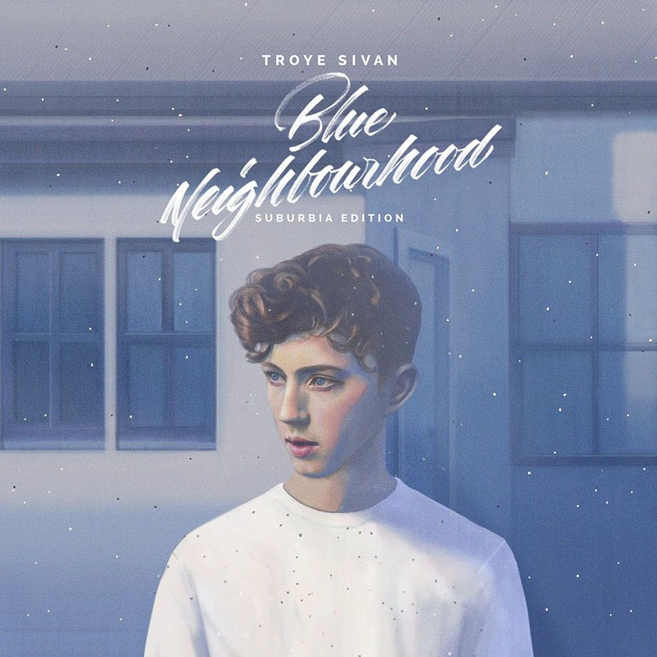 Blue Neighbourhood (Suburbia Edition) Music - Troye Sivan front image (front cover)
