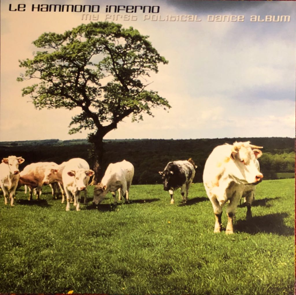 """My First Political Dance Album Music - Le Hammond Inferno (12"""") front image (front cover)"""